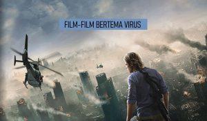 DERETAN FILM BERTEMA VIRUS YANG WAJIB KAMU TONTON